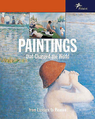 Paintings That Changed the World: From Lascaux to Picasso by Klaus Reichold,...