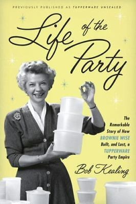 Life of the Party The Remarkable Story of Empire Brownie Wise Built  FREE SHIPPN