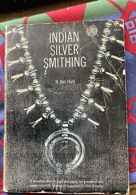 INDIAN SILVERSMITHING BOOK by Ben Hunt