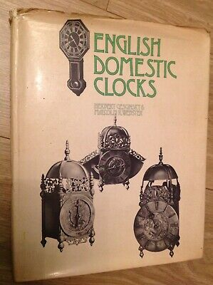 English Domestic Clocks By Herbert Cescinsky & Malcolm R Webster Hardback