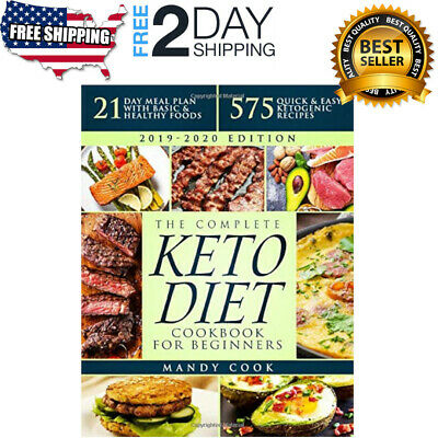 The Complete Keto Diet Cookbook For Beginners: 575 Quick Easy Ketogenic Recipes