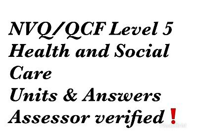 Nvq/Qcf Diploma Level 5 Health And Social Care Adults Units Answers / Help
