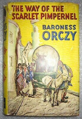 The Way of the Scarlet Pimpernel by Baroness Orczy