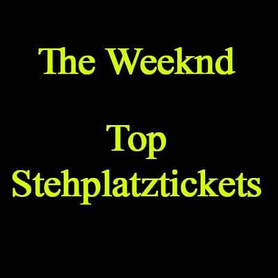 The Weeknd - Top Stehplatz Innenraum Tickets - Köln 09.11.20
