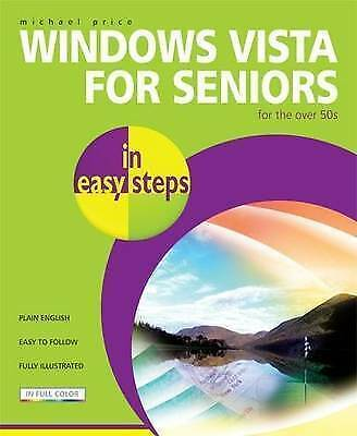 Windows Vista for Seniors in Easy Steps by Michael Price (Paperback, 2007)
