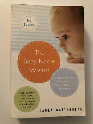 The Baby Name Wizard, Revised 3rd Edition : A Magical Method for Finding the...