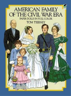 American Family of the Civil War Era Paper Dolls (Dover Paper Dolls), Tierney, T