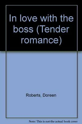 In love with the boss (Tender romance), Roberts, Doreen, Used; Good Book