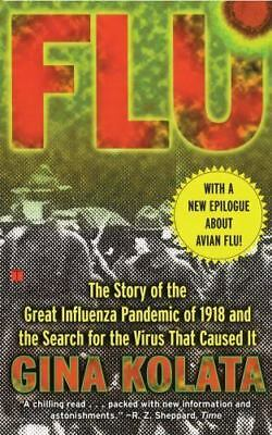 Flu: The Story Of The Great Influenza Pandemic of 1918 and the Search for the V