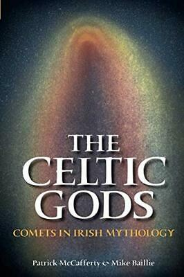 The Celtic Gods: Comets in Irish Mythology, Paperback, by Mike Baillie