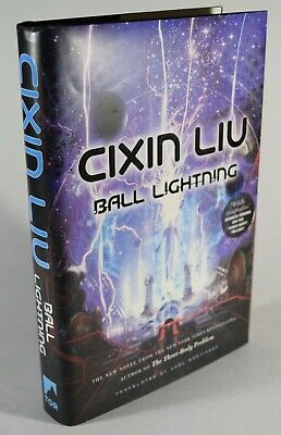 Ball Lightning by Cixin Liu - Hardcover 1st Edition 1st Printing 2018 USA