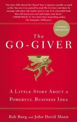 The Go-Giver: A Little Story About a Powerful Business Idea by Burg, Bob, Mann,