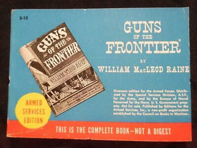 GUNS OF THE FRONTIER by W. M. Raine 1940s Armed Services Edition #S-18 Softcover