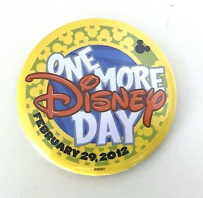 Disney Parks Collectible Pinback Button One More Disney Day February 29, 2012