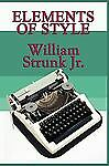 Elements of Style by Strunk, William Jr., White, E. B.