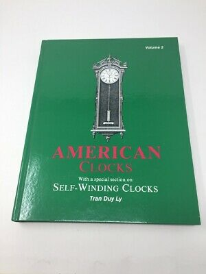 American Clocks Volume 2 With Self-Winding Clocks by Tran Duy Ly