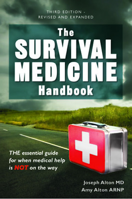 The Survival Medicine Handbook: A Guide for When Help is Not on the {P.D.F}