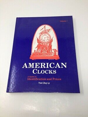 American Clocks Guide to Identification & Prices By Tran Duy Ly
