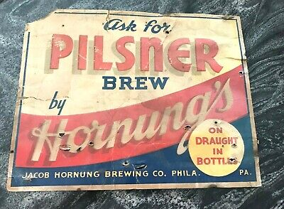 Rare Vintage Hornung  Pilsner Beer - Brewing Co Cardboard Sign Phila Pa 1930'S