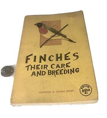 Finches Their Care And Breeding Colored Plate Illustrations