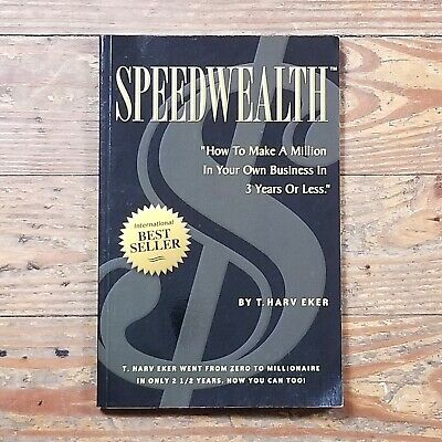 Speedwealth: How to Make a Million in Your Own Business in 3 Years or Less Eker