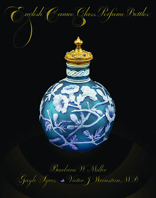 English Cameo Glass Perfume Bottles.  A book by Miller, Syers, Weinstein