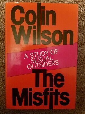 MISFITS: A STUDY OF SEXUAL OUTSIDERS By Colin Wilson - Hardcover