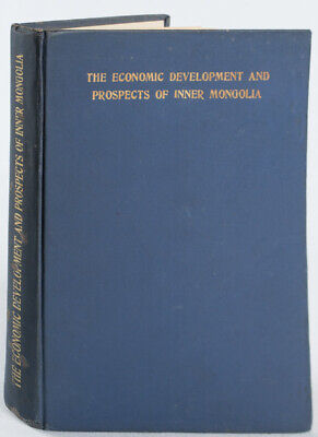 CHANG YIN-T'ANG / Economic Development and Prospects of Inner Mongolia 1st 1933