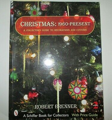 CHRISTMAS: 1961-PRESENT * COLLECTOR'S PRICE GUIDE BOOK by ROBERT BRENNER 2005