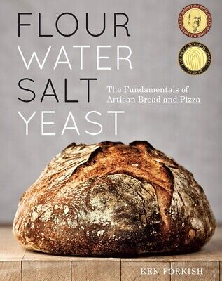 ✅ Flour Water Salt Yeast: The Fundamentals of Artisan Bread and Pizza Ken Forkis