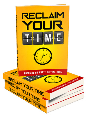 Reclaim Your Time eBooks (eBook-PDF file) with Full Master Resell Rights Great!