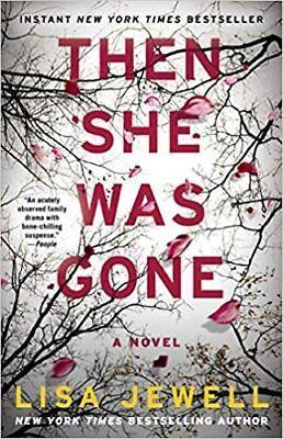 Then She Was Gone : A Novel by Lisa Jewell (2018,Digital)