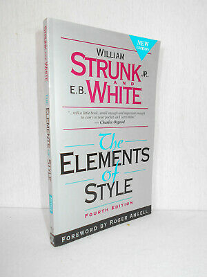 The Elements of Style by William Strunk, Jr. and E. B. White (2000, Paperback)