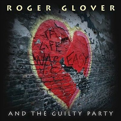 If Life Was Easy * by Roger Glover & the Guilty Party ,CD, Ear Music - 2011