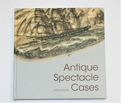 Hard Cover Book  I Wrote On Antique Spectacles Cases  Fully Illustrated     New