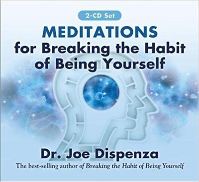 Meditations for Breaking the Habit of Being Yourself Dr. Joe Dispenza Audio 2CD