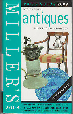 Miller's Antiques Price Guide 2003.  Professional Handbook