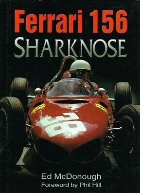 Ferrari 156 Sharknose (1961-62) Design , Development & Competition History Book