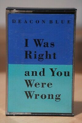 Deacon Blue 'I Was Right And You Were Wrong' Single Audio Cassette Tape
