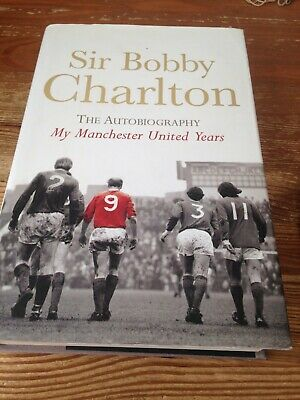 Sir  Bobby  Charlton -  My Manchester United  Years   -  The Autobiography  Vgc