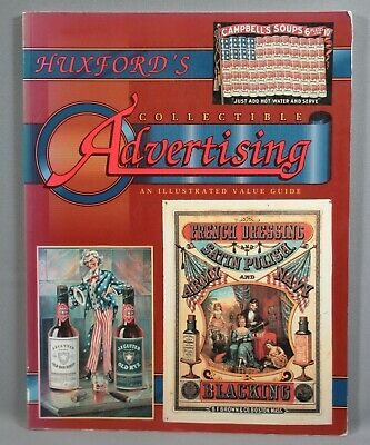 Huxford's Collectible Advertising An Illustrated Value Guide, 1993, Softcover