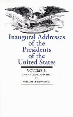 Inaugural Addresses of the Presidents of the United States, Vol. 2:  Grover Clev
