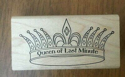 Queen of Last Minute Crown Royalty Funny Procrastinator Rubber Stamp