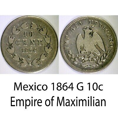 Mexico ✮ 1864 G ✮ 10 Centavos ✮ Empire of Maximilian ✮ Nice Example ✮ Scarce ✮