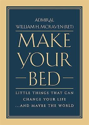 Make Your Bed : Little Things That Can Change Your Life...and Maybe Hardcover