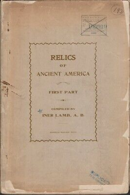 Iner Lamb / Relics of Ancient America First Part 1905 Ancient History