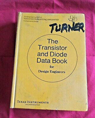 The Transitor and Diode Data Book for Design Engineers Second Edition 1973