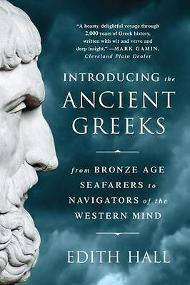 Introducing the Ancient Greeks: From Bronze Age Seafarers to Navigators of the
