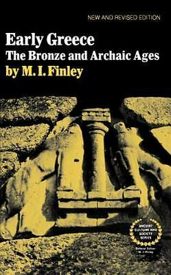 Early Greece: The Bronze and Archaic Ages (Ancient Culture and Society) by Finl