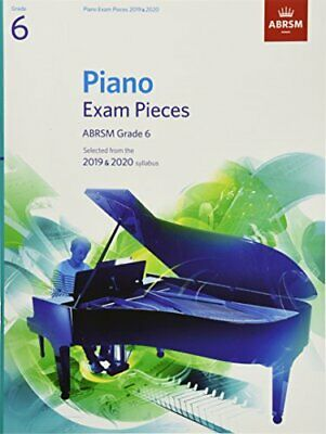 Piano Exam Pieces 2019 & 2020, ABRSM Grade6: Selected from the 2019 & 2020 syl